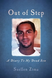 Out of Step - A Diary To My Dead Son ebook by Suellen Zima