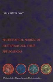 Mathematical Models of Hysteresis and their Applications - Second Edition ebook by Isaak D. Mayergoyz