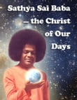 Sathya Sai Baba — the Christ of Our Days