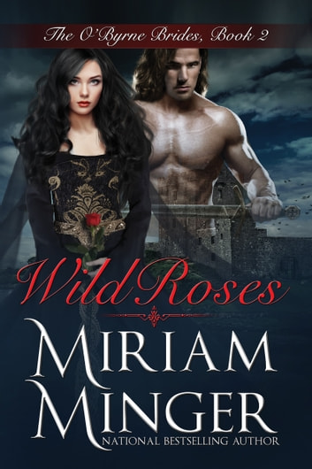 Wild Roses - An Irish Medieval Romance ebook by Miriam Minger