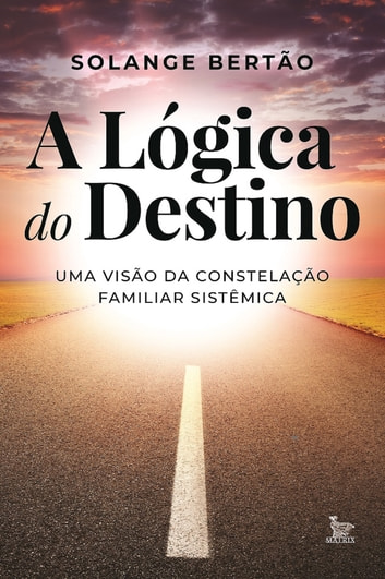 A lógica do destino eBook by Solange Bertão