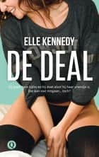 De deal ebook by Elle Kennedy, Jeannet Dekker