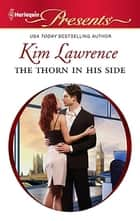 The Thorn in His Side ebook by Kim Lawrence