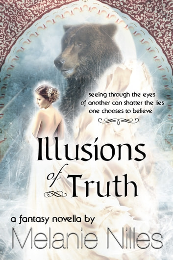 Illusions of Truth ebook by Melanie Nilles