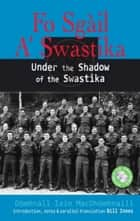Fo Sgail a Swastika: Under the Shadow of the Swastika ebook by Donald J. MacDonald
