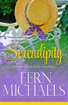 Serendipity ebook by Fern Michaels