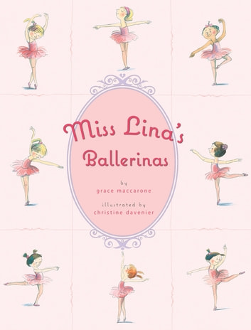 Miss Lina's Ballerinas ebook by Grace Maccarone