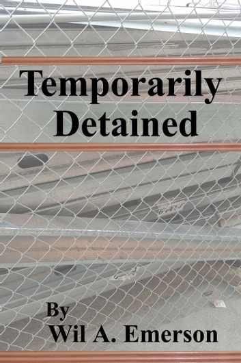 Temporarily Detained ebook by Wil A. Emerson