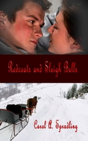Redcoats and Sleigh Bells ebook by Carol A. Spradling