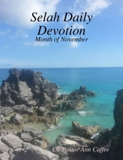 Selah Daily Devotion: Month of November ebook by Co-Pastor Ann Caffee