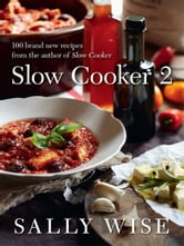 Slow Cooker 2 ebook by Sally Wise