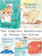 The Complete Adventures of Thomas the Kitten ebook by Ann Harris