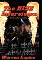 The Kiss Interviews ebook by