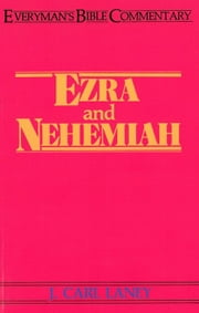 Ezra & Nehemiah- Everyman's Bible Commentary ebook by Carl L. Laney