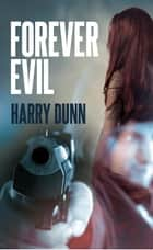 Forever Evil - Jack Barclay, #2 ebook by Harry Dunn