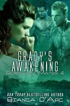 Grady's Awakening ebook by Bianca D'Arc