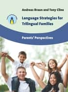 Language Strategies for Trilingual Families ebook by Dr. Andreas Braun,Prof. Tony Cline