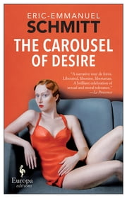 The Carousel of Desire ebook by Eric-Emmanuel Schmitt,Howard Curtis,Katherine Gregor