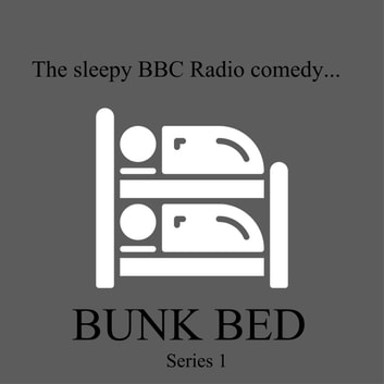 Bunk Bed - Series 1 (BBC Radio) audiobook by Patrick Marber,Peter Curran