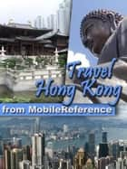 Travel Hong Kong: Illustrated Guide, Phrasebook And Maps (Mobi Travel) ebook by