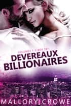 Devereaux Billionaires Box Set Vol 1-3 - Devereaux Billionaires ebook by Mallory Crowe
