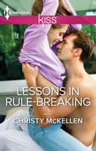 Lessons in Rule-Breaking ebook by Christy McKellen