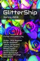 GlitterShip Spring 2018 ebook by Keffy R.M. Kehrli