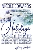 Holidays with the Walker Brothers ebook by