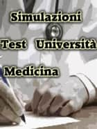 Simulazioni Test Università Medicina ebook by Bondtest