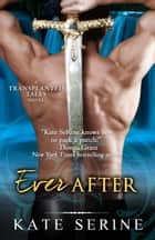 Ever After ebook by Kate SeRine