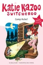 Camp Rules! - Super Special eBook by Nancy Krulik, John and Wendy