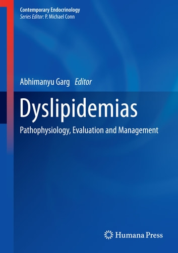 Dyslipidemias - Pathophysiology, Evaluation and Management ebook by
