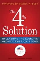 The 4% Solution ebook by The Bush Institute,Brendan Miniter,George W. Bush,James K. Glassman