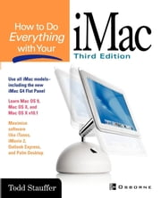 How to Do Everything with Your iMac ebook by Stauffer, Todd