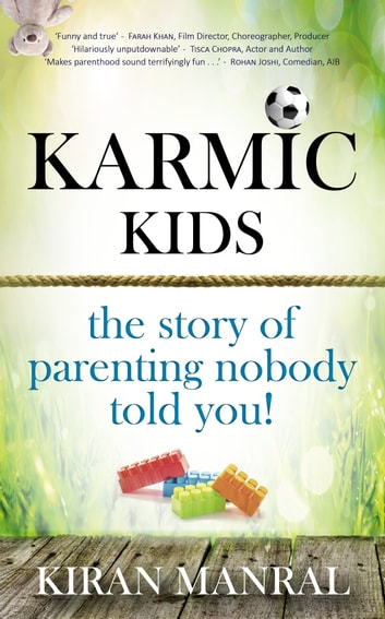 Karmickids - The Story of Parenting Nobody Told You! ebook by Kiran Manral