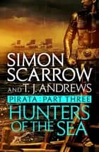 Pirata: Hunters of the Sea - Part three of the Roman Pirata series ebook by