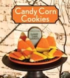 Candy Corn Cookies ebook by Julia M. Usher