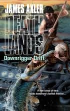 Downrigger Drift ebook by James Axler
