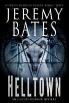 Helltown ebook by Jeremy Bates