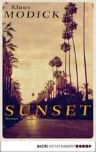 Sunset - Roman ebook by Klaus Modick