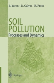 Soil Pollution - Processes and Dynamics ebook by Bruno Yaron,Raoul Calvet,Rene Prost