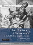 The Poetics of Conversion in Early Modern English Literature