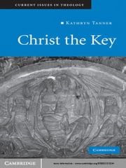 Christ the Key ebook by Kathryn Tanner
