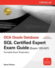 OCA Oracle Database SQL Certified Expert Exam Guide (Exam 1Z0-047) ebook by Steve O'Hearn