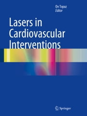 Lasers in Cardiovascular Interventions ebook by On Topaz