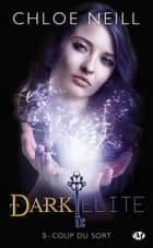Coup du sort - Dark Elite, T3 eBook by Chloe Neill