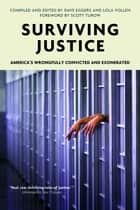 Surviving Justice - America's Wrongfully Convicted and Exonerated ebook by Dave Eggers, Lola Vollen