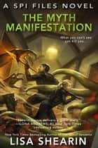 The Myth Manifestation ebook by Lisa Shearin