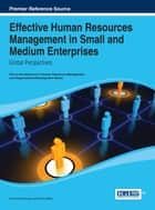 Effective Human Resources Management in Small and Medium Enterprises ebook by Carolina Machado,Pedro Melo