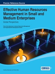 Effective Human Resources Management in Small and Medium Enterprises - Global Perspectives ebook by Carolina Machado,Pedro Melo